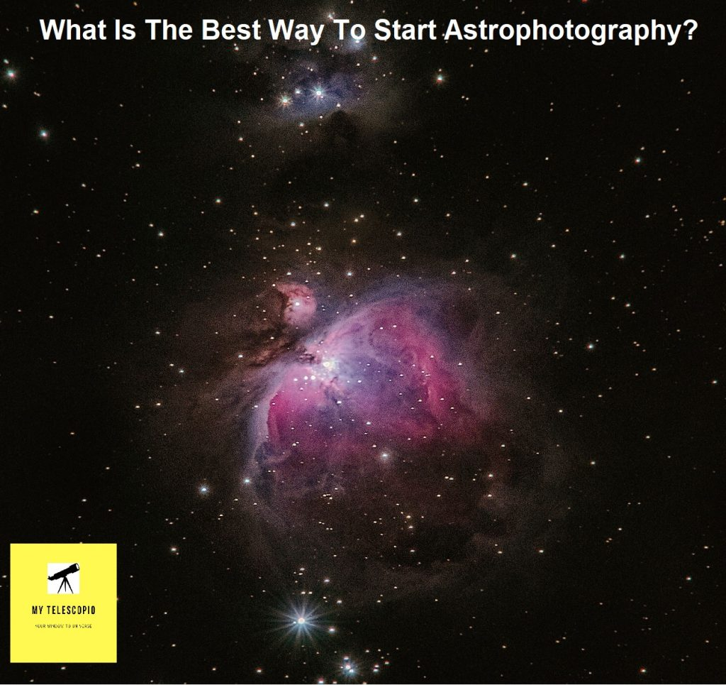 What is the best way to start astrophotography