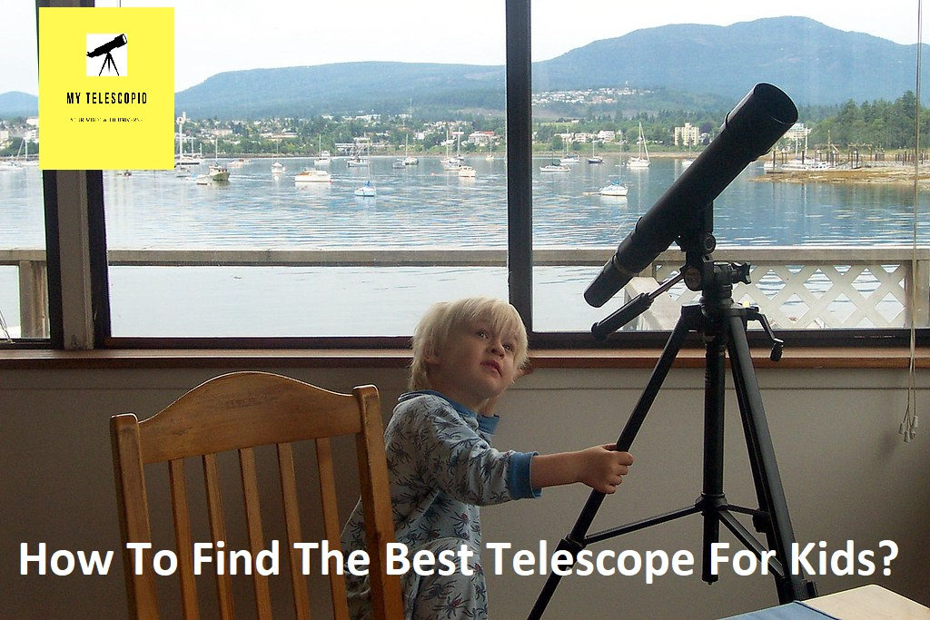 How to Find the Best Telescope for Your Child