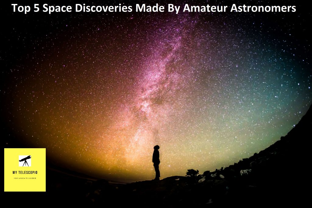 Top 5 Space Discoveries Made By Amateur Astronomers