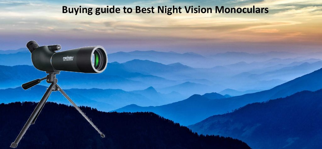 Buying guide to Best Night Vision Monoculars
